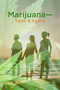 Marijuana Youth and Family